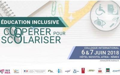 INS HEA: Les 6 et 7 juin 2018 se tiendra à Nîmes le colloque international « Éducation inclusive  Coopérer pour scolariser ».
