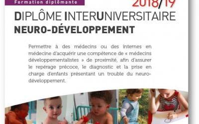 Mise en place  du nouveau Diplôme Interuniversitaire Neuro-développement à la rentrée universitaire 2018.