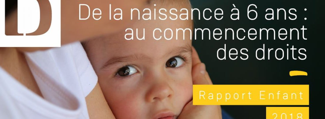 De la Naissance à 6 ans: au commencement des droits